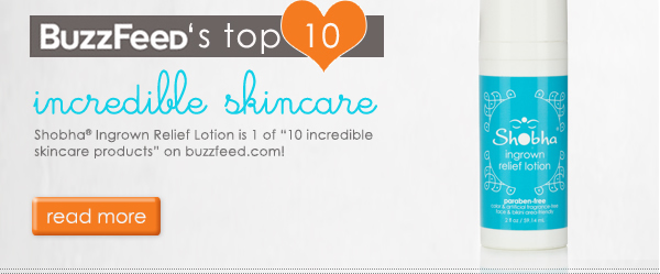 "buzzfeed's top 10 incredible skin care: Shobha Ingrown Relief Lotion is 1 of ""10 incredible skincare produts"" on buzzfeed.com! read more"