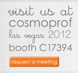 visit us at booth C17394 cosmoprof/las vegas july 22nd – july 24th, 2012