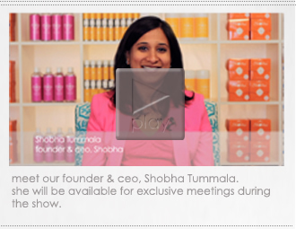 meet our founder & ceo, Shobha Tummala. she will be available for exclusive meetings during the show.